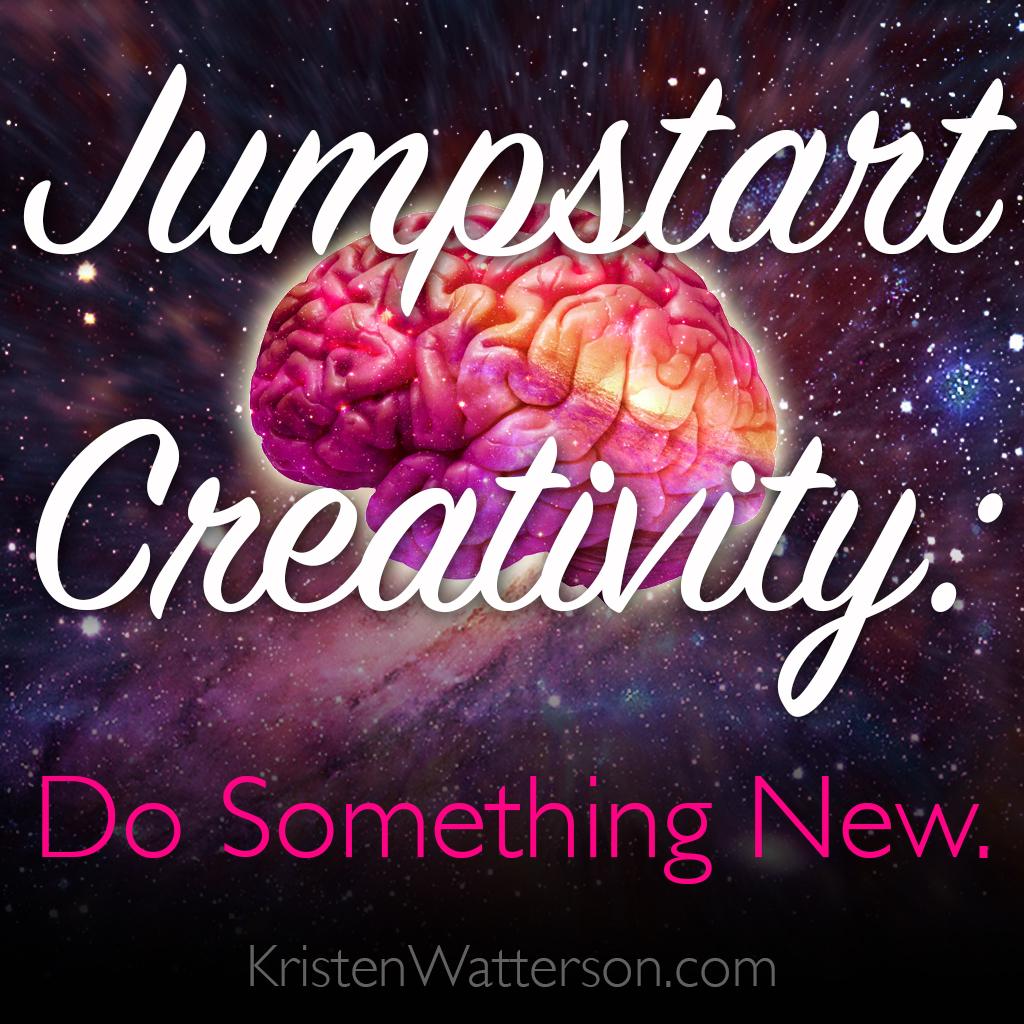 Jumpstart Creativity: Do Something New! Great tips on how to get your brain geared up to being more creative now! KristenWatterson.com